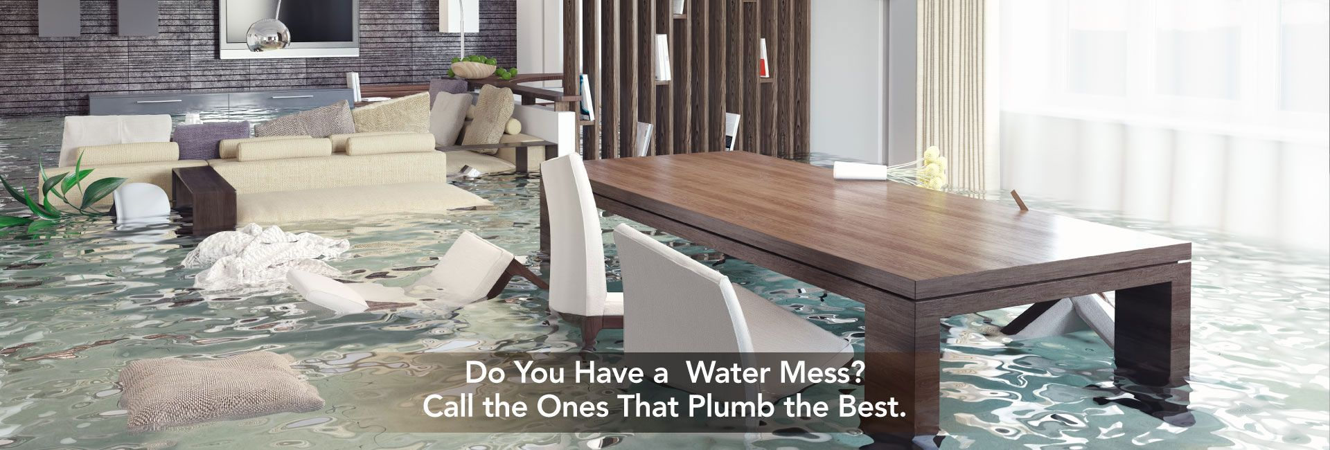 Do You Have a Water Mess? Call the Ones That Plumb the Best.