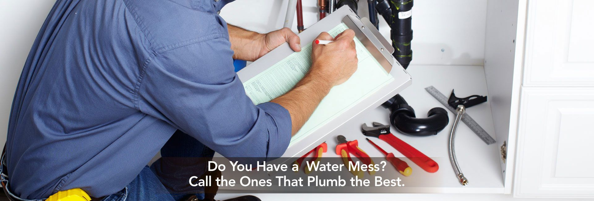 Do You Have a Water Mess? Call the Ones That Plumb the Best. | Plumber with clip board
