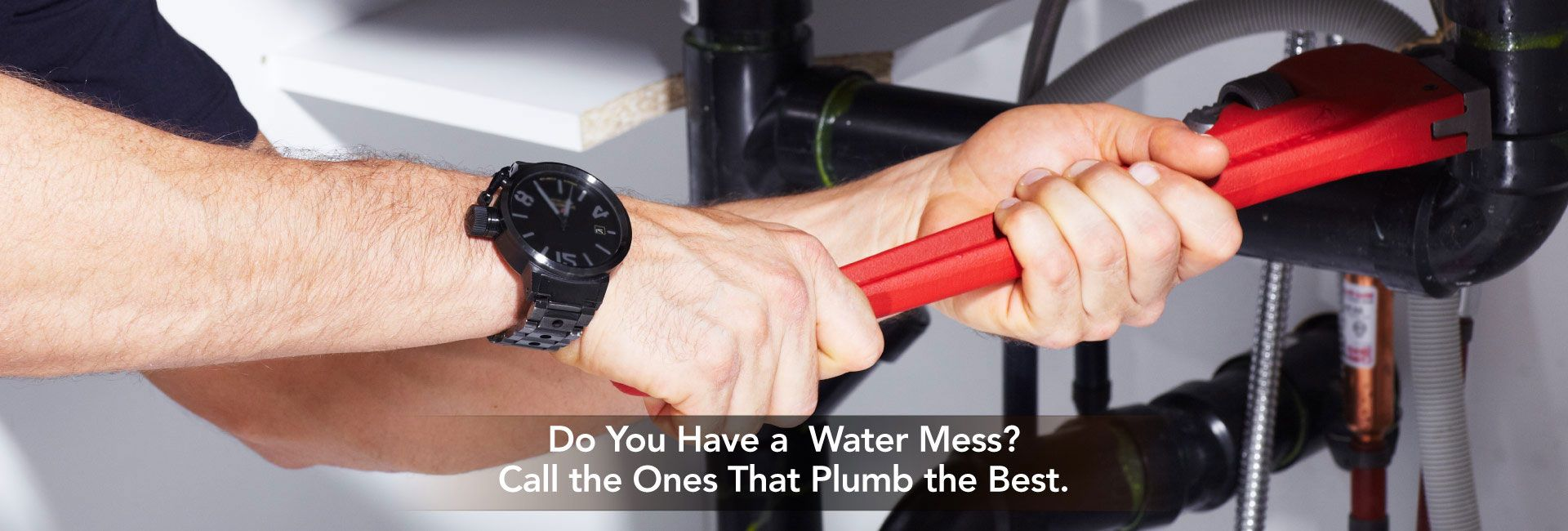 Do You Have a Water Mess? Call the Ones That Plumb the Best. | Hands of professional Plumber with a wrench
